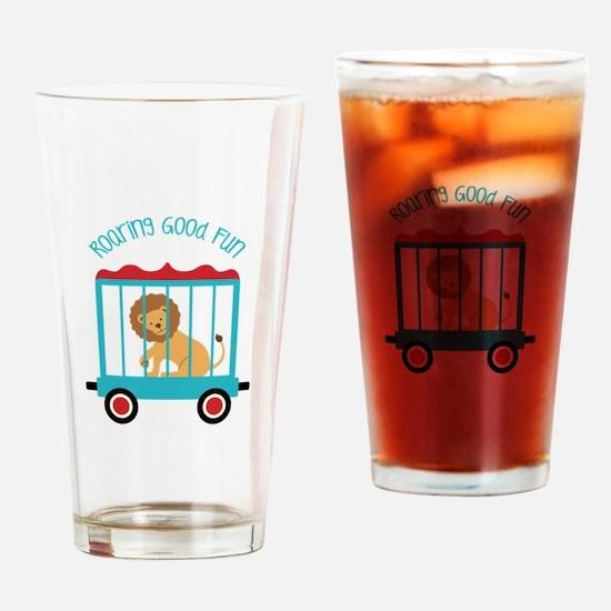 Roaring Good Fun Drinking Glass