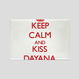 Keep Calm and Kiss Dayana Magnets