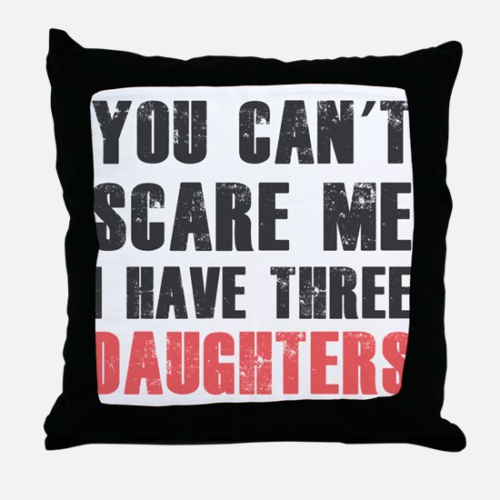 I have three daughters Throw Pillow