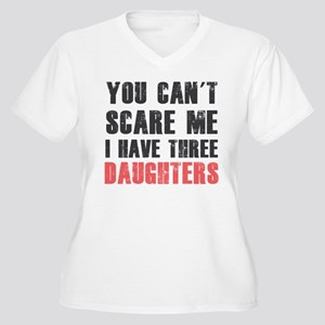 I have three daughters Plus Size T-Shirt