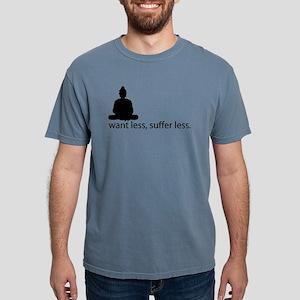 Want less, suffer less. T-Shirt