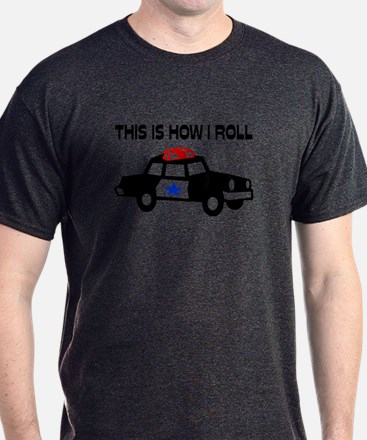 This Is How I Roll In A Cop Car T-Shirt