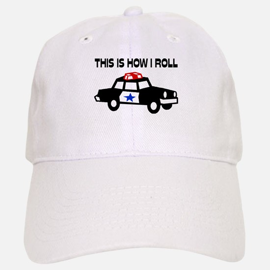 This Is How I Roll In A Cop Car Baseball Baseball Cap