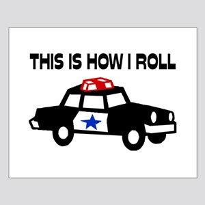 This Is How I Roll In A Cop Car Small Poster