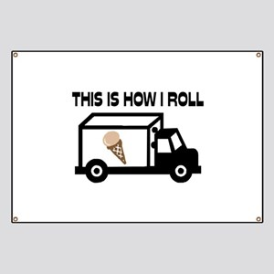 This Is How I Roll Ice Cream Truck Banner