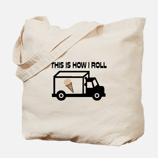 This Is How I Roll Ice Cream Truck Tote Bag