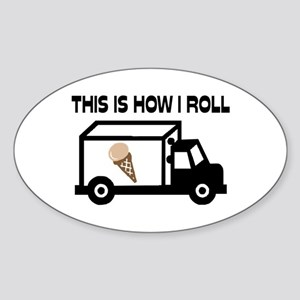 This Is How I Roll Ice Cream Truck Sticker (Oval)