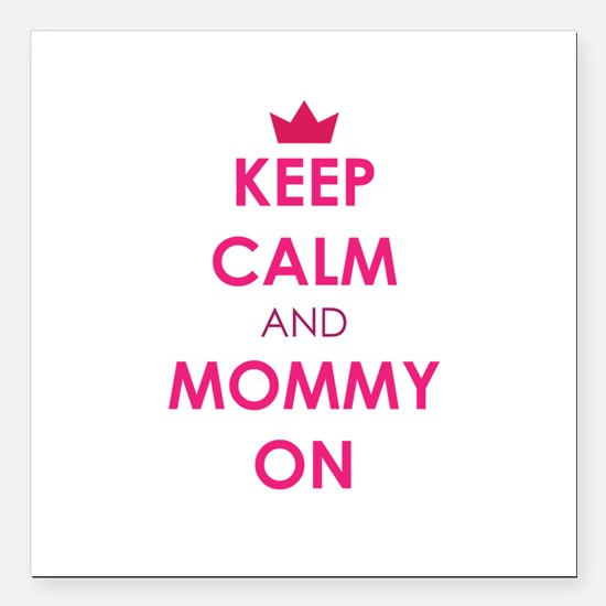 "Keep Calm and Mommy On pink Square Car Magnet 3"" x"