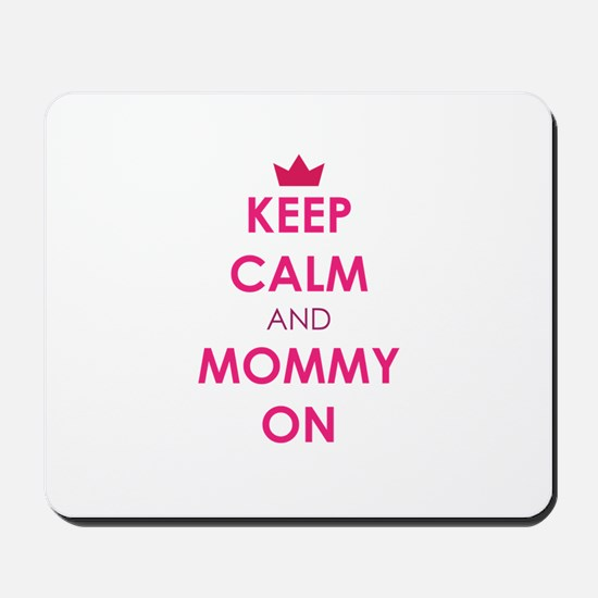 Keep Calm and Mommy On pink Mousepad