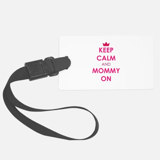 Keep Calm and Mommy On pink Luggage Tag