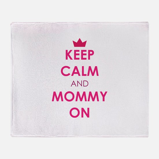 Keep Calm and Mommy On pink Throw Blanket