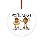 Pass Popcorn Nuts Round Ornament