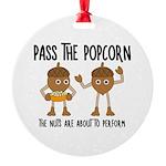 Pass Popcorn Nuts Ornament