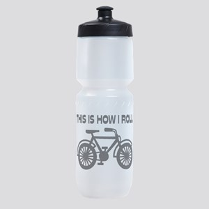 This Is How I Roll Bicycle Sports Bottle