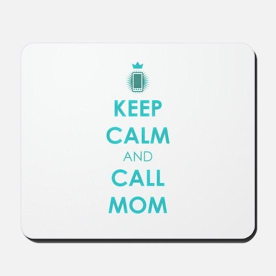 Keep Calm and Call Mom Mousepad