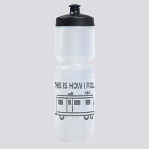 This Is How I Roll Motorhome Sports Bottle