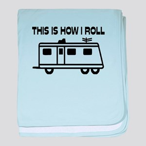 This Is How I Roll Motorhome baby blanket