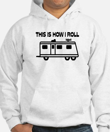 This Is How I Roll Motorhome Hoodie