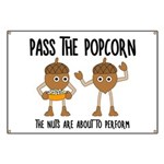 Pass Popcorn Nuts Banner