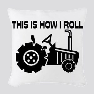 This Is How I Roll Farming Tra Woven Throw Pillow
