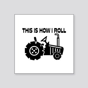 """This Is How I Roll Farming Square Sticker 3"""" x 3"""""""