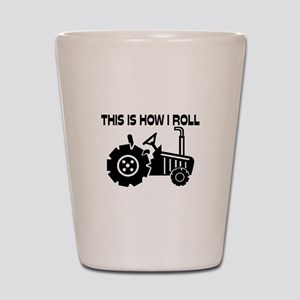 This Is How I Roll Farming Tractor Shot Glass