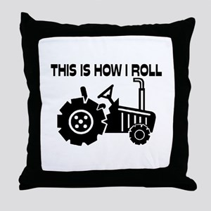This Is How I Roll Farming Tractor Throw Pillow