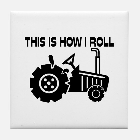 This Is How I Roll Farming Tractor Tile Coaster