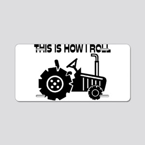 This Is How I Roll Farming Aluminum License Plate