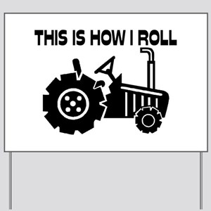 This Is How I Roll Farming Tractor Yard Sign
