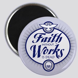 Faith Without Works Magnet