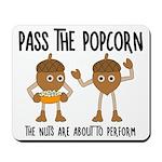 Pass Popcorn Nuts Mousepad