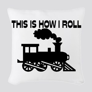 This Is How I Roll Train Woven Throw Pillow