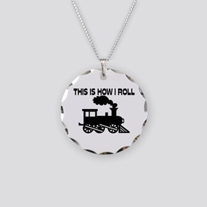 This Is How I Roll Train Necklace Circle Charm