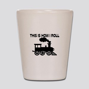 This Is How I Roll Train Shot Glass