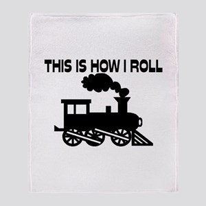 This Is How I Roll Train Throw Blanket