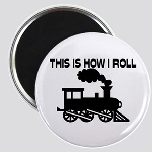 This Is How I Roll Train Magnet