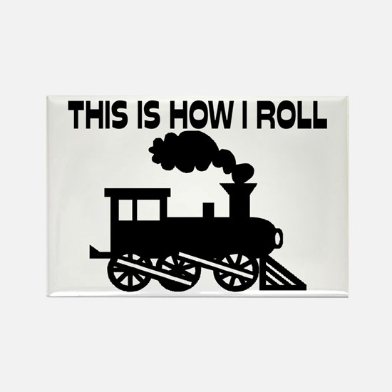 This Is How I Roll Train Rectangle Magnet