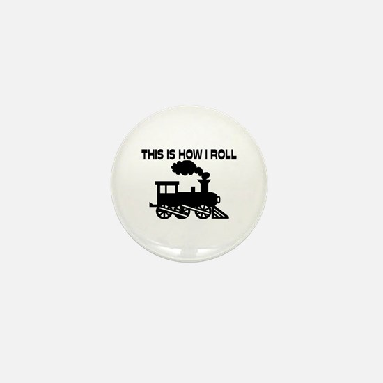 This Is How I Roll Train Mini Button