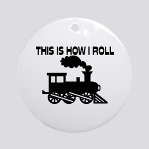 This Is How I Roll Train Ornament (Round)