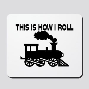 This Is How I Roll Train Mousepad