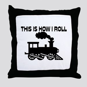 This Is How I Roll Train Throw Pillow