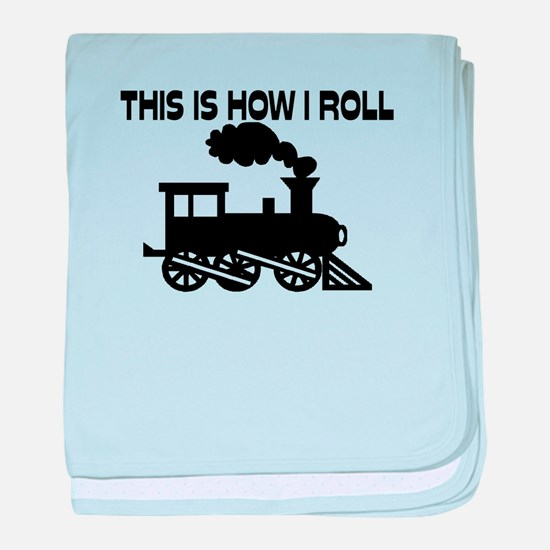 This Is How I Roll Train baby blanket