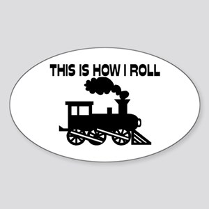 This Is How I Roll Train Sticker (Oval)