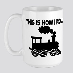 This Is How I Roll Train Large Mug