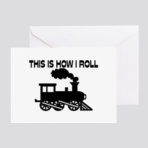 This Is How I Roll Train Greeting Card