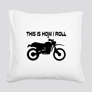 This Is How I Roll Dirt Bike Square Canvas Pillow