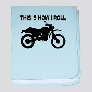 This Is How I Roll Dirt Bike baby blanket