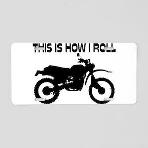 This Is How I Roll Dirt Bik Aluminum License Plate