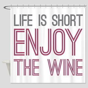 Life Short Wine Shower Curtain